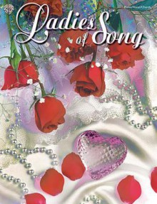 Ladies of Song: Piano/Vocal/Chords - Alfred A. Knopf Publishing Company, Warner Brothers Publications