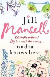 Nadia Knows Best - Jill Mansell