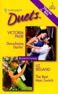 Downhome Darlin' / The Best Man Switch - Victoria Pade, Liz Ireland
