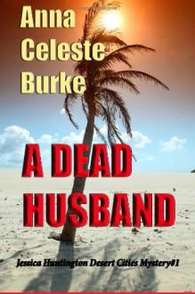 A Dead Husband - Anna Celeste Burke