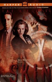 Skin (The X-Files) - Ben Mezrich, Bruce Harwood