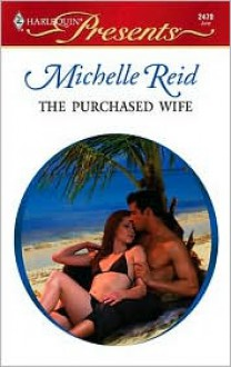 The Purchased Wife (Foreign Affairs) (Harlequin Presents, #2470) - Michelle Reid