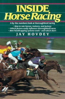 Inside Horse Racing - Jay Hovdey, Jay Hovedy