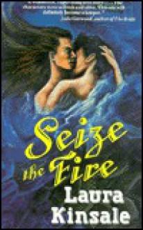 Seize the Fire - Laura Kinsale