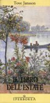Il libro dell'estate - Tove Jansson,Carmen Giorgetti Cima