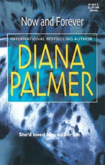 Now And Forever - Diana Palmer