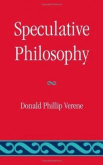 Speculative Philosophy - Donald Phillip Verene