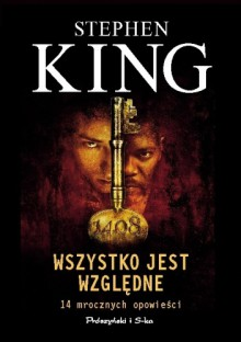 Wszystko jest względne. 14 mrocznych opowieści - Stephen King