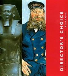 Director's Choice: A Tour of Masterpieces in the Museum of Fine Arts, Boston - Malcolm Rogers