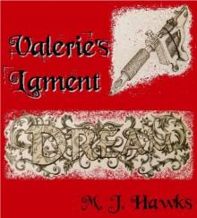 Valerie's Lament - M J Hawks