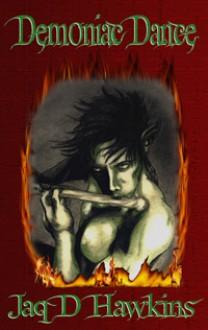 Demoniac Dance - Jaq D. Hawkins