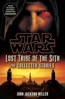 Lost Tribe of the Sith: The Collected Stories (Star Wars) - John Jackson Miller