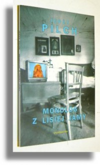 Monolog z lisiej jamy - Jerzy Pilch