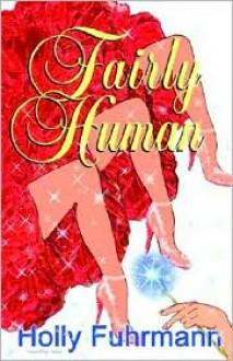 Fairly Human - Holly Fuhrmann