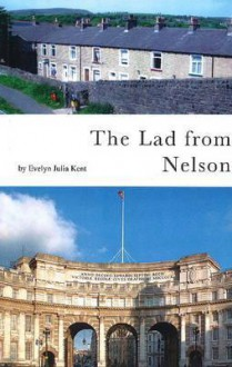 The Lad from Nelson: Biography - Evelyn Julia Kent