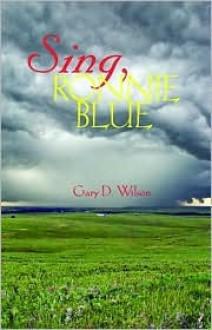 Sing, Ronnie Blue - Gary D. Wilson