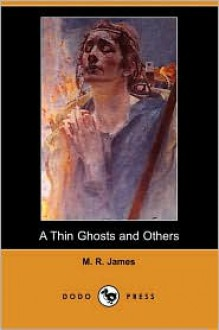 A Thin Ghost and Others - M.R. James