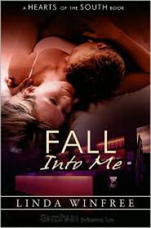 Fall Into Me - Linda Winfree
