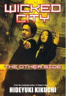 Wicked City: The Other Side - Hideyuki Kikuchi