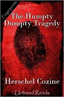 The Humpty Dumpty Tragedy - Herschel Cozine