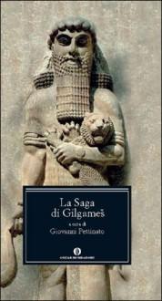 La saga di Gilgamesh - Anonymous, Giovanni Pettinato
