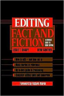 Editing Fact and Fiction: A Concise Guide to Book Editing - Leslie T. Sharpe, Irene Gunther