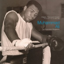 Muhammad Ali: The Illustrated Biography - Christine Kidney