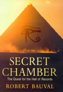 SECRET CHAMBER: THE QUEST FOR THE HALL OF RECORDS - ROBERT BAUVAL
