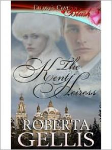 The Kent Heiress (Royal Dynasty, #3) - Roberta Gellis
