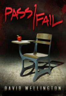 Pass/Fail - David Wellington