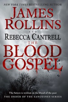 The Blood Gospel - Rebecca Cantrell,James Rollins
