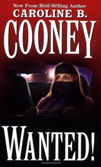 Wanted! - Caroline B. Cooney