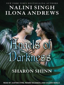 Angels of Darkness (Alphas, #0.5; Guild Hunter, #3.5; The Guardians, #7.5; Samaria) - Justine Eyre, Ilona Andrews, Sharon Shinn, Nalini Singh