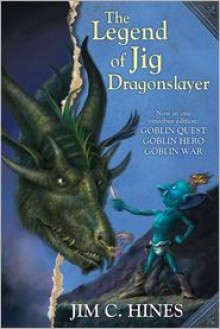 The Legend of Jig Dragonslayer - Jim C. Hines