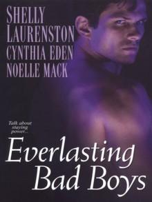 Everlasting Bad Boys (Dragon Kin) - Cynthia Eden,Noelle Mack,Shelly Laurenston