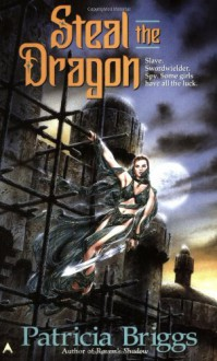 Steal the Dragon - Patricia Briggs