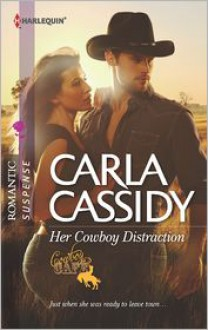Her Cowboy Distraction - Carla Cassidy