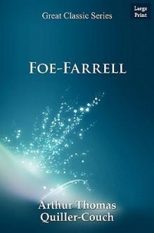 Foe-Farrell - Arthur Quiller-Couch