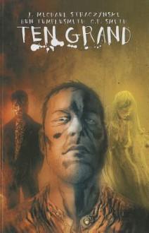 Ten Grand Volume 1 - J Michael Straczynski, Ben Templesmith