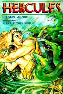 Hercules: Hero of the Night Sky - Robin Moore, Alexa Rutherford
