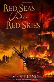 Red Seas Under Red Skies (The Gentleman Bastard Sequence) - Scott Lynch