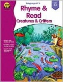 Rhyme and Read: Creatures and Critters - School Specialty Publishing