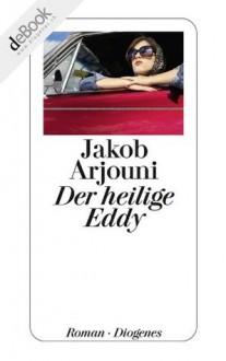 Der heilige Eddy (German Edition) - Jakob Arjouni