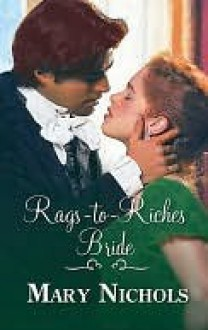 Rags-To-Riches Bride - Mary Nichols