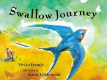 Swallow Journey (Fantastic Journeys) - Vivian French