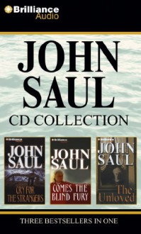 John Saul CD Collection: Cry for the Strangers/Comes the Blind Fury/The Unloved - John Saul, Sandra Burr, Tanya Eby, Mel Foster