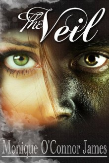 The Veil - Monique O'Connor James