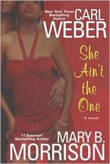 She Ain't The One - Carl Weber, Mary B. Morrison