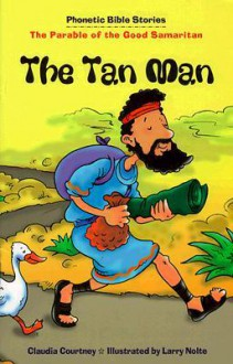 The Tan Man (Phonetic Bible Stories) - Claudia Courtney