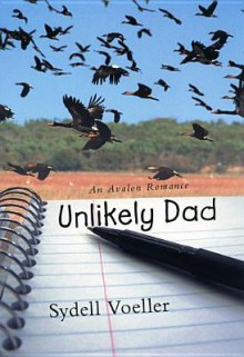 Unlikely Dad - Sydell Voeller